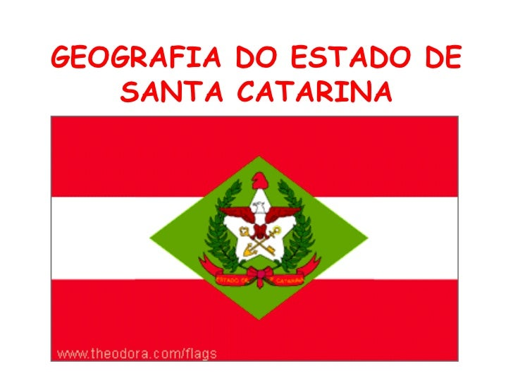 GEOGRAFIA DO ESTADO DE SANTA CATARINA