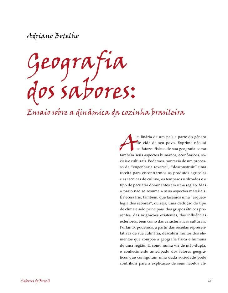 Adriano Botelho       Geografia    dos sabores:    Ensaio sobre a dinâmica da cozinha brasileira                          ...
