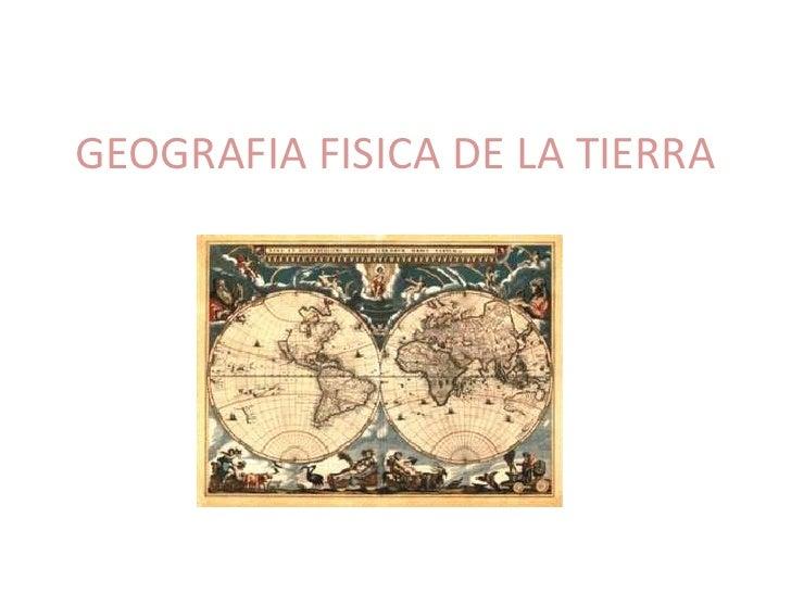 Geografia Física de la Tierra  A Artero