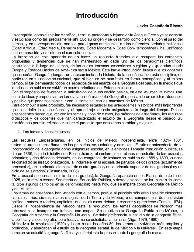 Introducción Javier Castañeda Rincón La geografía, como disciplina científica, tiene un pasadomuy lejano: en la Antigua...