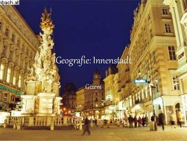Geografie: Innenstadt Gizem