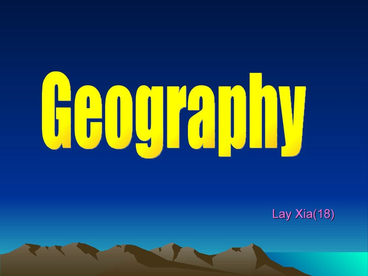 Lay Xia(18) Geography