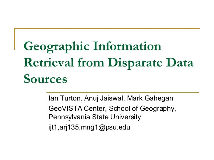 Geographic Information Retrieval From Disparate Data Sources