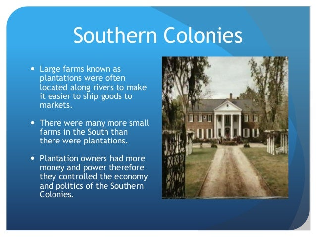political factors of the southern colonies Social and political differences between the southern  what were some differences between the new england colonies  economic and geographical factors.