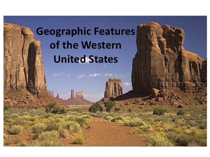 Geographic Features of the Western United States<br />