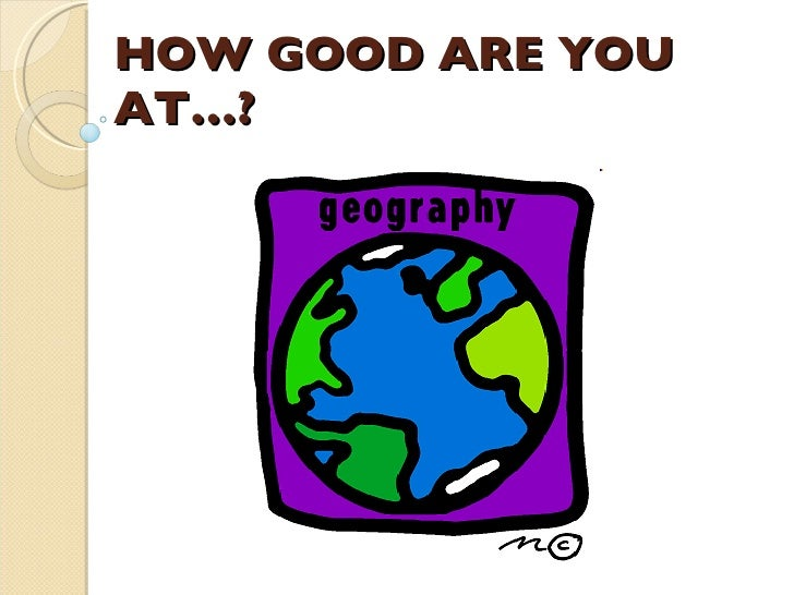 NB1 - How good are you at geography?