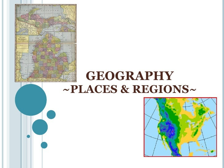 GEOGRAPHY ~PLACES & REGIONS~