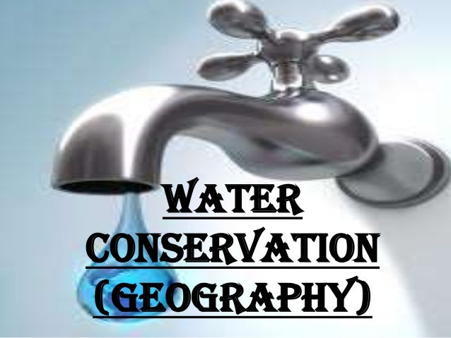 WATER CONSERVATION (GEOGRAPHY)