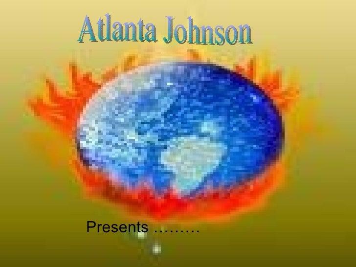 Atlanta Johnson  Presents ………