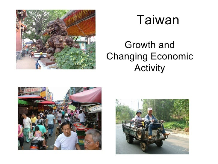 Taiwan Growth and Changing Economic Activity