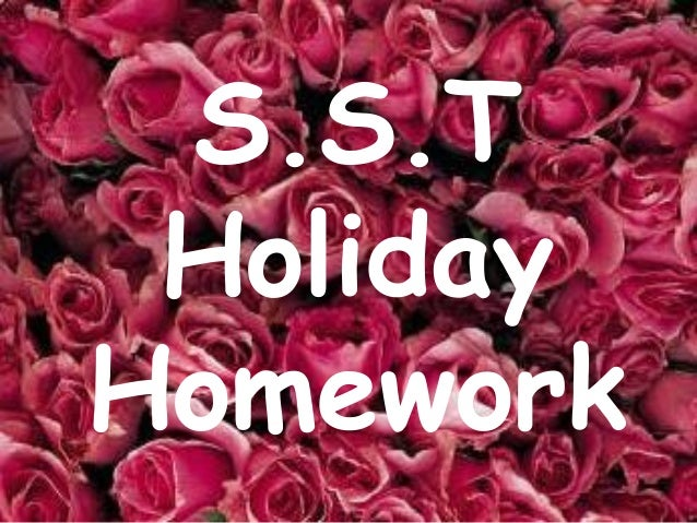 S.S.T Holiday Homework