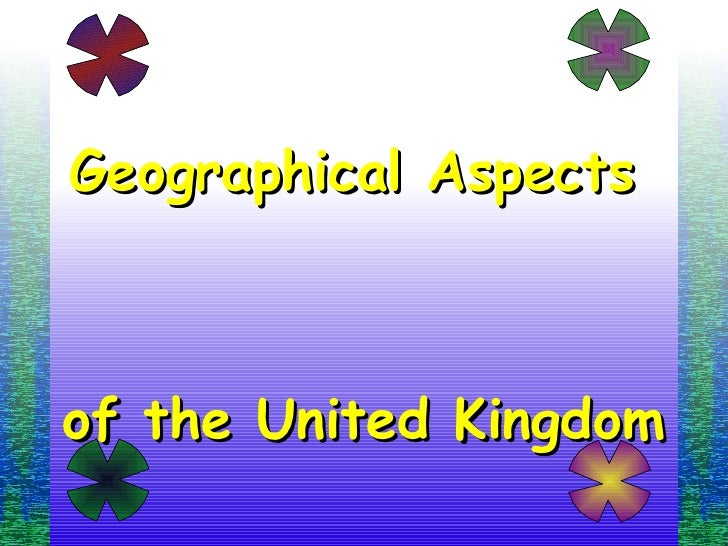 Geographycal Aspects Uk