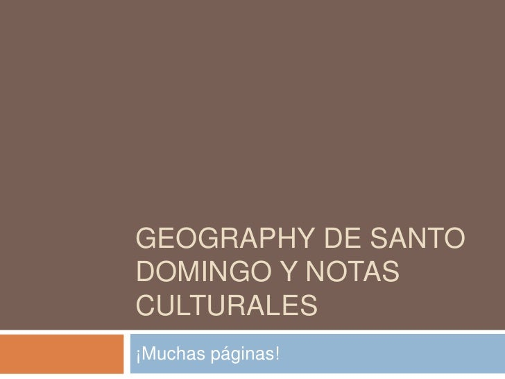 Geography de Santo Domingo y NotasCulturales<br />¡Muchaspáginas!<br />