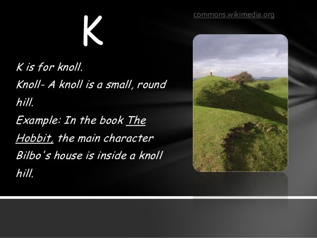 K is for knoll   Oasis Geography Definition