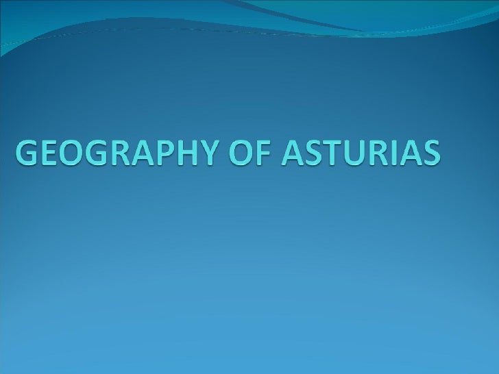 Asturian Relief It is divided in a big basin, in the centre and a  mountainous part in the south.