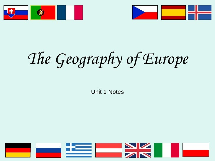 The Geography of Europe Unit 1 Notes