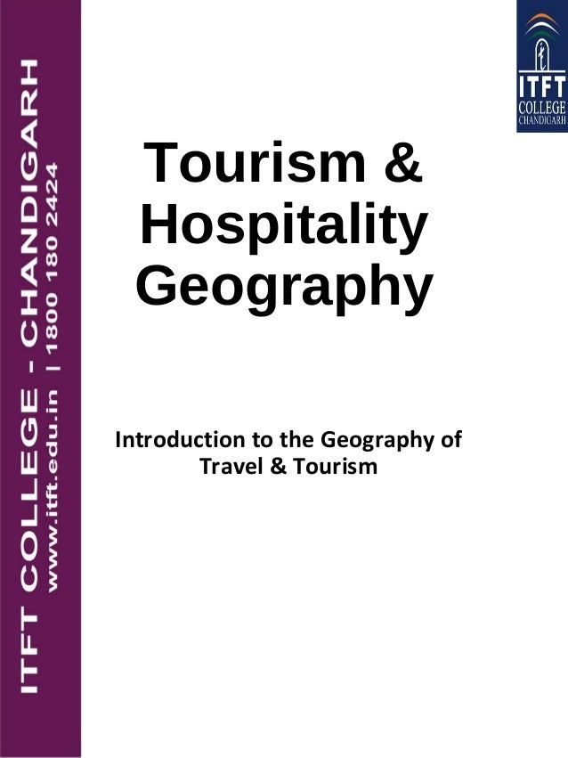 Tourism & Hospitality Geography Introduction to the Geography of Travel & Tourism