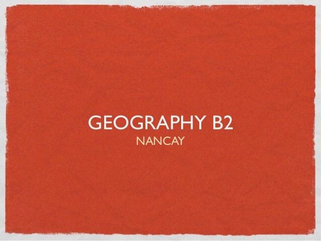 GEOGRAPHY B2 NANCAY