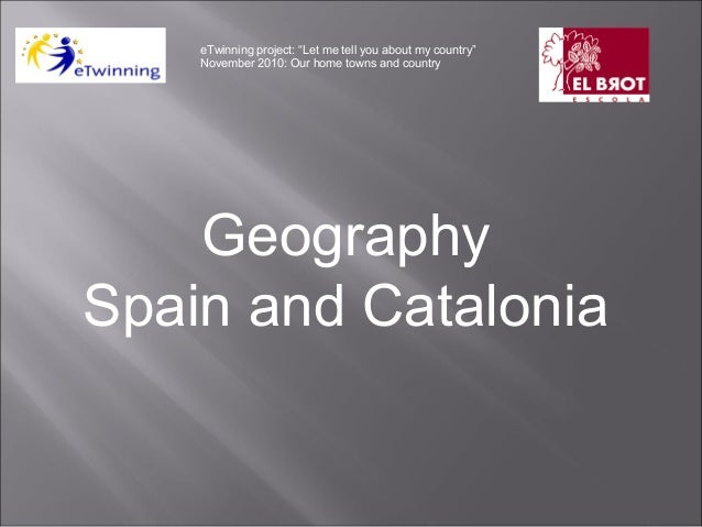 """Geography Spain and Catalonia eTwinning project: """"Let me tell you about my country"""" November 2010: Our home towns and coun..."""