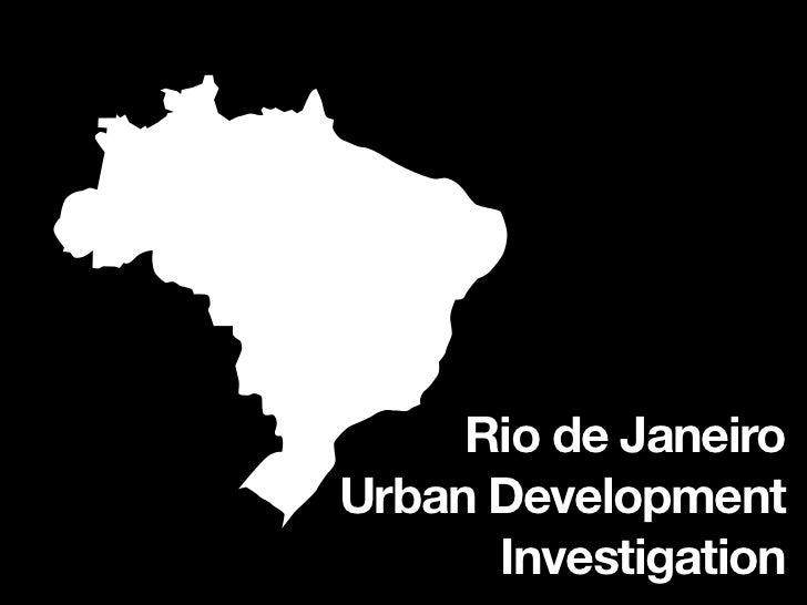 Rio de JaneiroUrban Development      Investigation