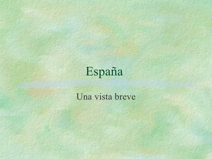 España  Una vista breve