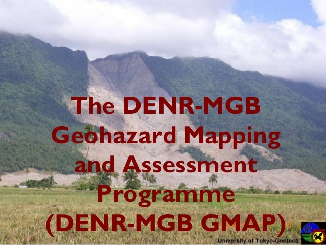 The DENR-MGB Geohazard Mapping  and Assessment    Programme(DENR-MGB GMAP)
