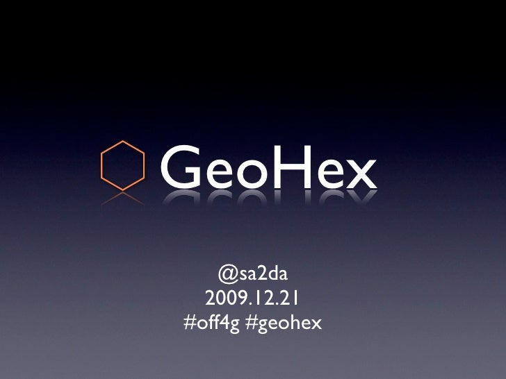Geohex at Off4g2009