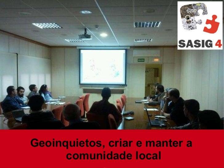 Geoinquietos, criar e manter a comunidade local