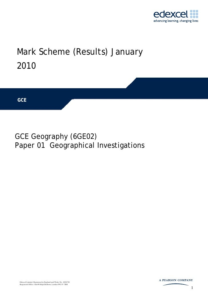 Mark Scheme (Results) January2010GCEGCE Geography (6GE02)Paper 01 Geographical Investigations Edexcel Limited. Registered ...
