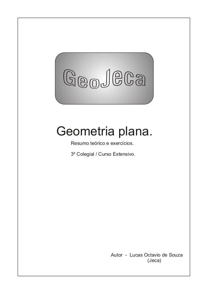 Geometria plana.  Resumo teórico e exercícios.  3º Colegial / Curso Extensivo.                    Autor - Lucas Octavio de...