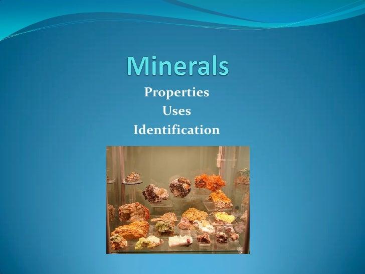 Properties      Uses Identification