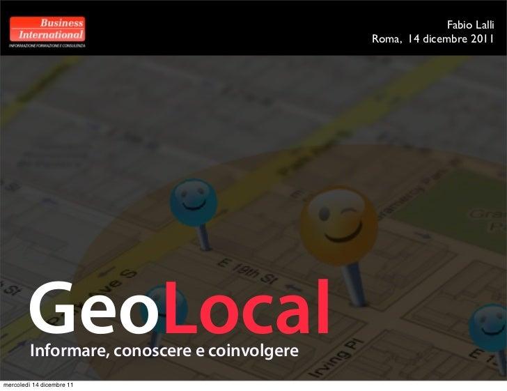 Fabio Lalli                                             Roma, 14 dicembre 2011        GeoLocal        Informare, conoscere...