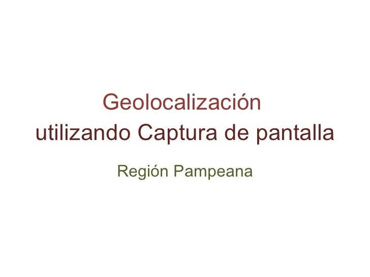 Geolocalización   utilizando Captura de pantalla Región Pampeana