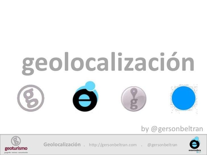 geolocalización<br />by @gersonbeltran<br />