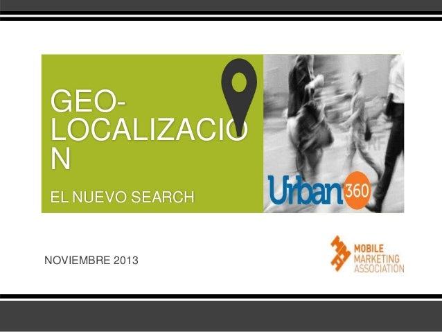 GEOLOCALIZACIO N EL NUEVO SEARCH  NOVIEMBRE 2013