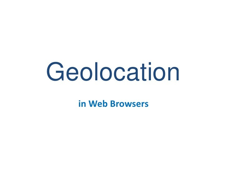 Geolocation<br />in Web Browsers<br />