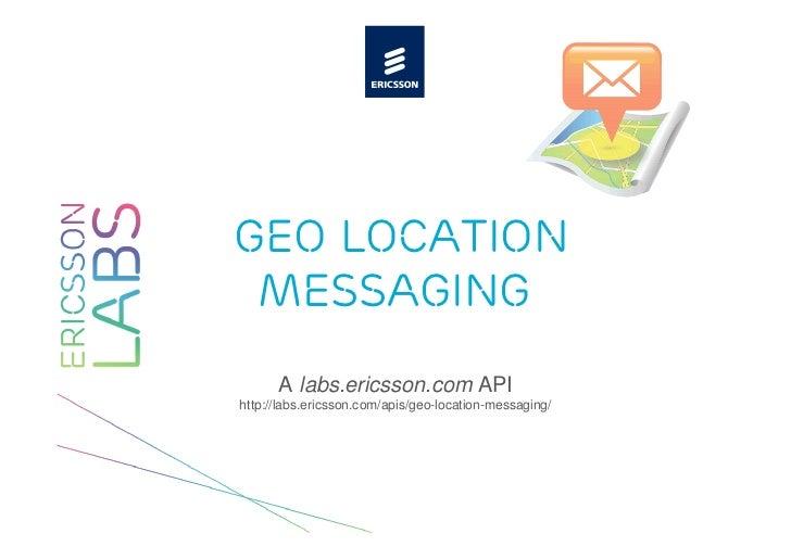Geo Location Messaging on Ericsson Labs