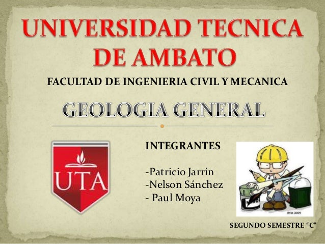 FACULTAD DE INGENIERIA CIVIL Y MECANICA               INTEGRANTES               -Patricio Jarrín               -Nelson Sán...