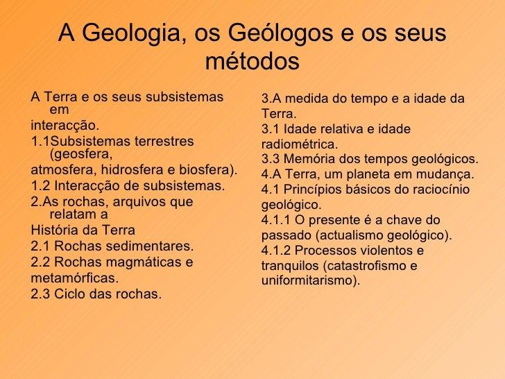 A Geologia, os Geólogos e os seus métodos <ul><li>A Terra e os seus subsistemas em </li></ul><ul><li>interacção. </li></ul...