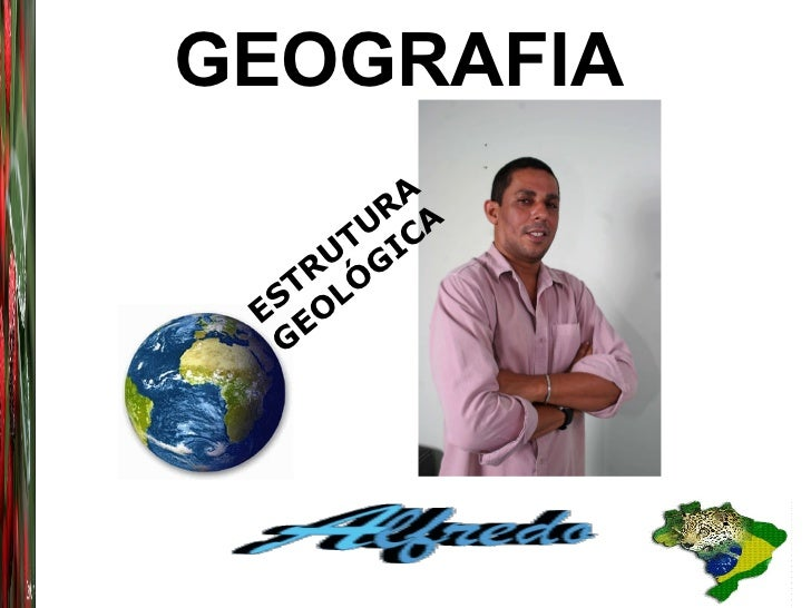 GEOGRAFIA   ESTRUTURA GEOLÓGICA