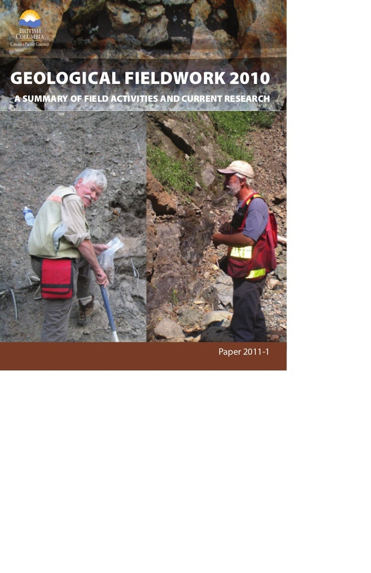 GEOLOGICAL FIELDWORK 2010A SUMMARY OF FIELD ACTIVITIES AND CURRENT RESEARCH                                       Paper 20...