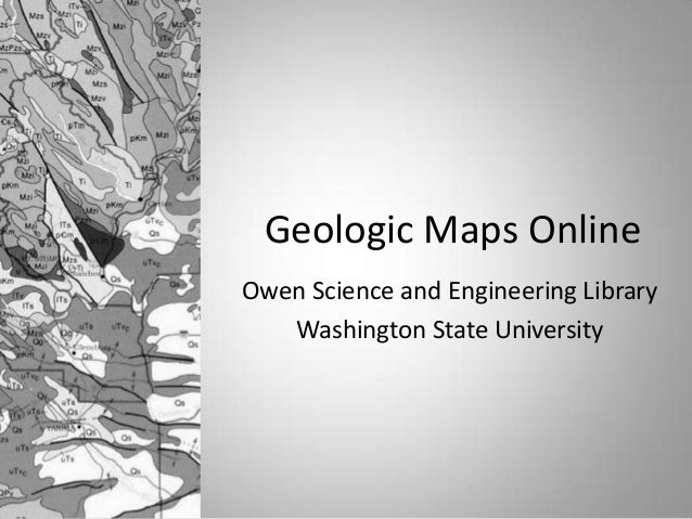 Geologic Maps Online Owen Science and Engineering Library Washington State University