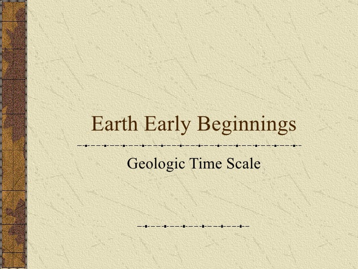 Earth Early Beginnings Geologic Time Scale