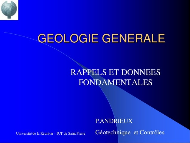 GEOLOGIE GENERALE                                    RAPPELS ET DONNEES                                     FONDAMENTALES ...