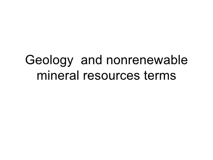 Geology  and nonrenewable mineral resources terms