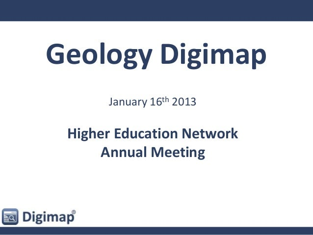 Geology Digimap      January 16th 2013 Higher Education Network     Annual Meeting