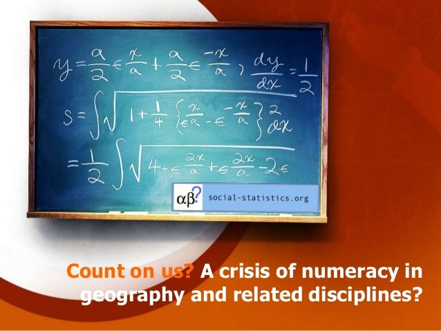 Count on us? A crisis of numeracy in geography and related disciplines?
