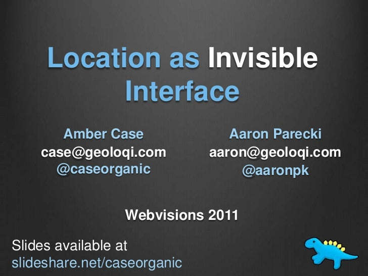 Webvisions 2011 - Geoloqi - Location as Invisible Interface
