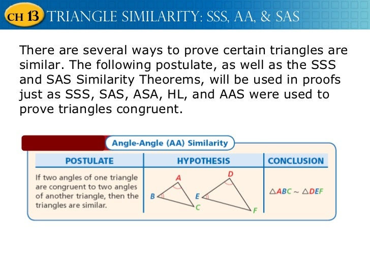 There are several ways to prove certain triangles are similar. The following postulate, as well as the SSS and SAS Similar...