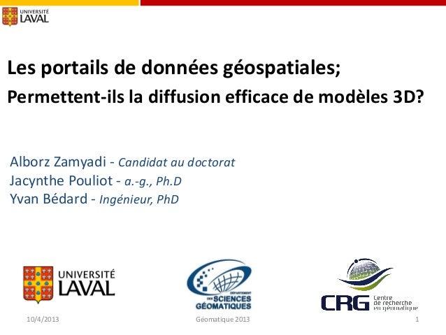Les portails de données géospatiales; Permettent-ils la diffusion efficace de modèles 3D? Alborz Zamyadi - Candidat au doc...